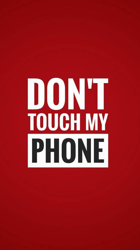 don't touch my phone - Wallpapers.VIP
